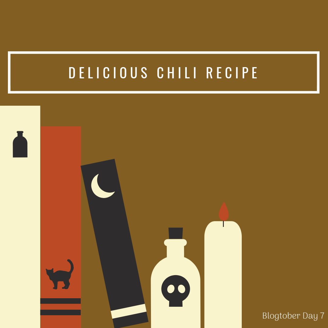 Delicious Chili Recipe | Blogtober Day 7